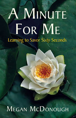 A Minute For Me: Learning To Savor Sixty Seconds